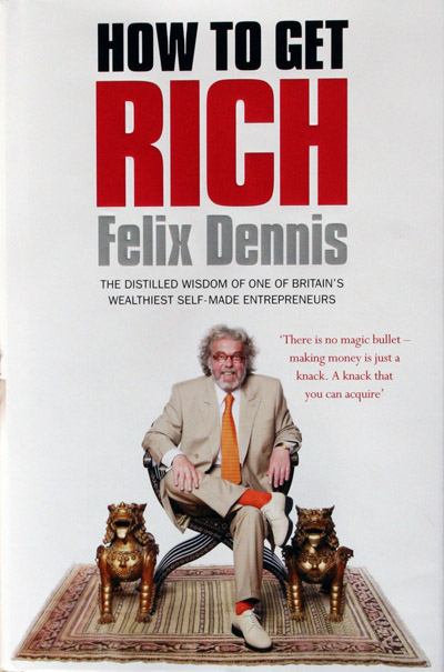 How To Get Rid Of Sewer Smell In Your House: How To Get Rich By Felix Dennis